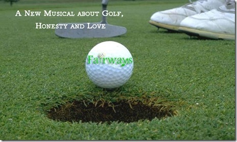 """""""Fairways the Musical"""" by Mary Hutchings Reed and Curtis Powell, produced and presented by Chicago's Endpoint Theatre."""