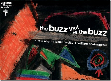 The Buzz That Is the Buzz - Curious Branch Theatre