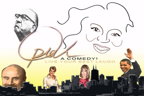 Oprah! A Comedy! Live Your Best Life, co-created by Anne Marie Saviano and Marc Warzecha for Chicago's Annoyance Theatre and Bar.